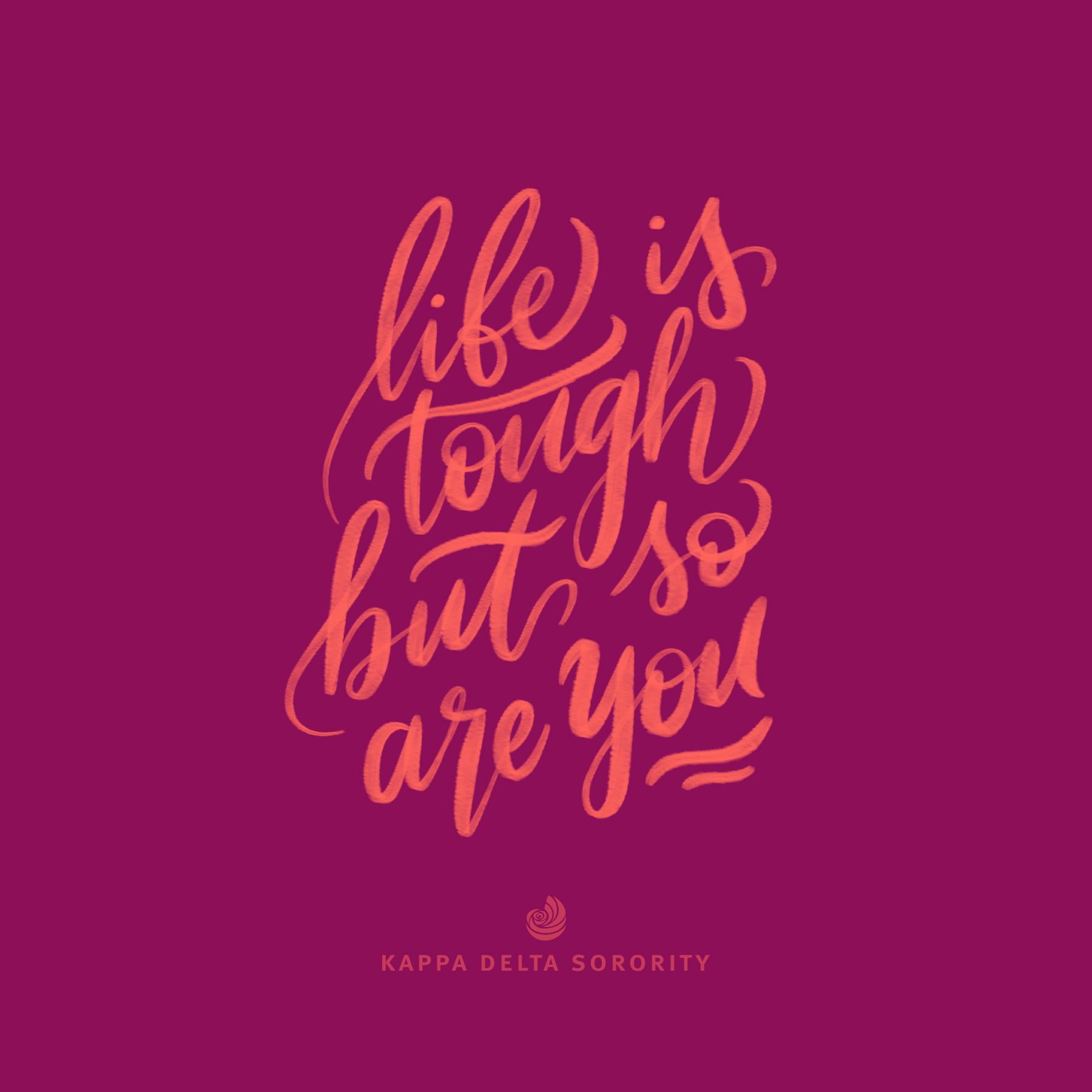 life is tough but so are you motivation monday design kappa delta social media graphic